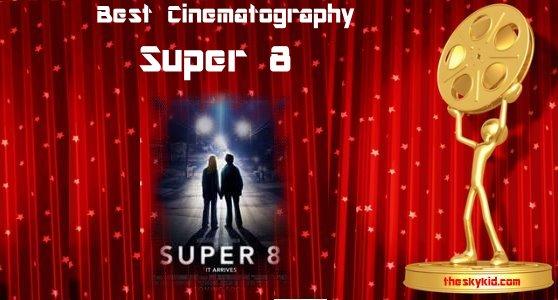 Best Cinematography Super 8