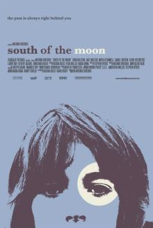 South of the Moon 2008 coming of age movie review