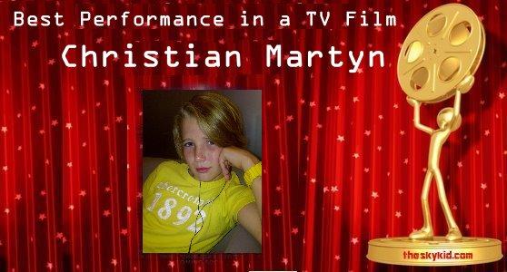 Best Performance in a TV Film- Christian Martyn
