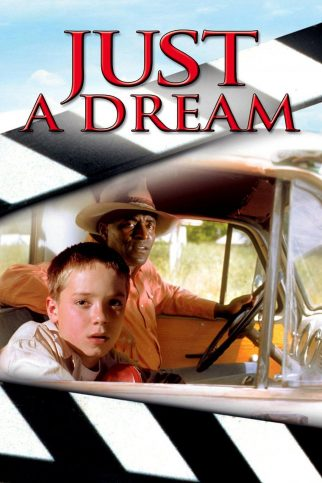 "Poster for the movie ""Just a Dream"""
